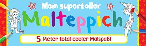 Mein supertoller Malteppich: 5 Meter total cooler Malspaß mit 4 Malstiften!
