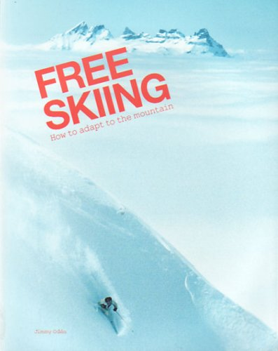 Free Skiing   How to Adapt to the Mountain