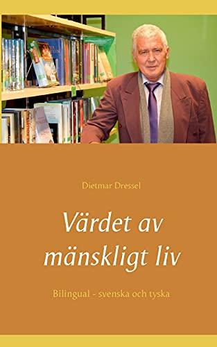 Värdet av mänskligt liv: Bilingual - svenska och tyska