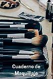Cuaderno de Maquillaje: Registra todos Tus Maquillajes - Espacio para Apuntar Tipo de Maquillaje, Evento, Cliente o Zona - Tamaño Medio A5 - Regalo ... Maquilladoras o Profesionales de la Belleza