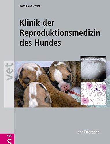 Klinik der Reproduktionsmedizin des Hundes: Mit DVD-Video zur vaginalendoskopischen Untersuchung