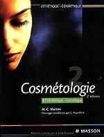 Cosmétologie Tome 2 - BTS Esthétique-Cosmétique de Marie-Claude Martini