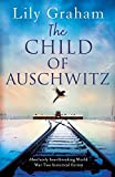 The Child of Auschwitz: Absolute...