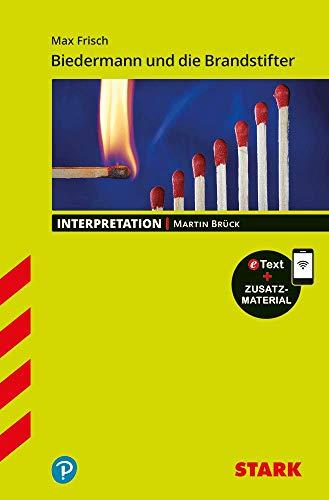 STARK Interpretationen Deutsch - Max Frisch: Biedermann und die Brandstifter: Buch + Online-Content (STARK-Verlag - Interpretationen)