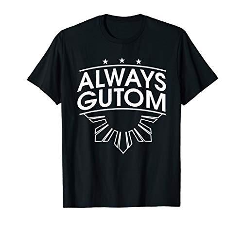 Filipino Always Gutom Shirt Pinoy T-Shirt T-Shirt