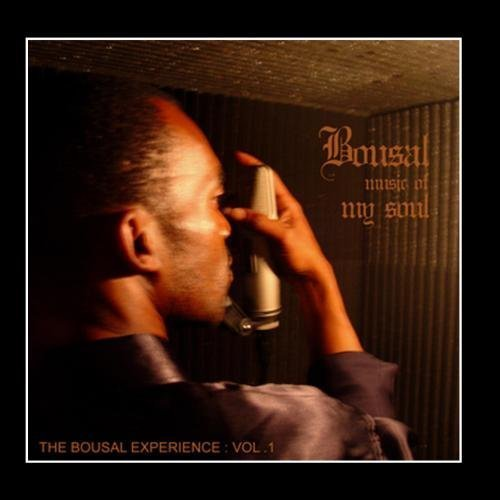 Music Of My Soul : The Bousal Experience Vol 1 by Bousal (2009-12-31)
