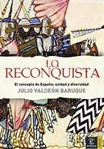 La Reconquista: El concepto de España (ESPASA FORUM)