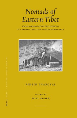 Nomads of Eastern Tibet: Social Organization and Economy of a Pastoral Estate in the Kingdom of Dege (Brill's Tibetan Studies Library, Band 15)