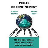 Perles de confinement: 350 citations datées, triées, sourcées pour ne pas oublier (French Edition)