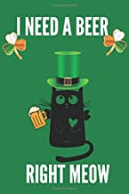 I need a beer right meow: st Patrick's day notebook Irish lined journal GIFTS for girls dads moms teachers 6*9 inches 120 ...