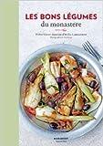 Les bons légumes du monastère de Victor Antoine D'Avila Latourette (Frère ) ( 25 avril 2012 ) - Marabout (25 avril 2012) - 25/04/2012