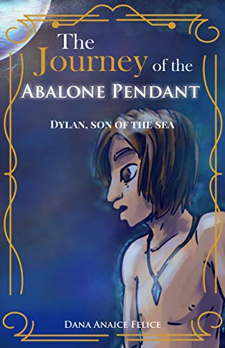 The Journey of the Abalone Pendant: Dylan, Son of the Sea (English...