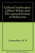 Cultural landscapes: Gilbert White and The natural history of Selbourne