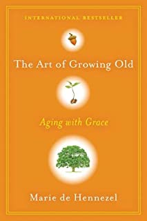 The Art of Growing Old: Aging with Grace
