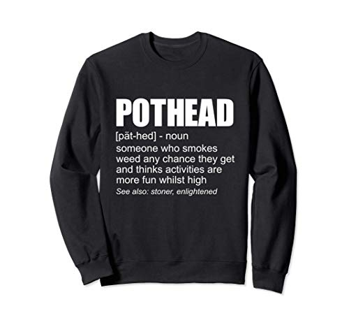 Pothead Definition Marihuana Ahumador De Marihuana Stoner Sudadera