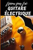 J'Peux Pas j'ai Guitare électrique Carnet de notes Passionné de musique: cahier ligné Cadeau Anniversaire, Noël Adulte Femme Ado Enfant Fille Garçon