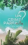 Un crime parfait ? par Theveny