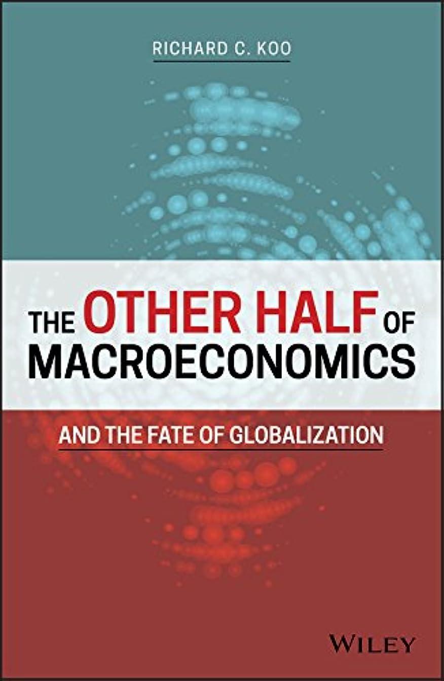受取人こしょう高音The Other Half of Macroeconomics and the Fate of Globalization (English Edition)
