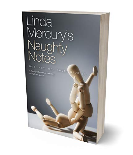 Linda Mercury's Naughty Notes: Hot, hot, hot short stories (English Edition)
