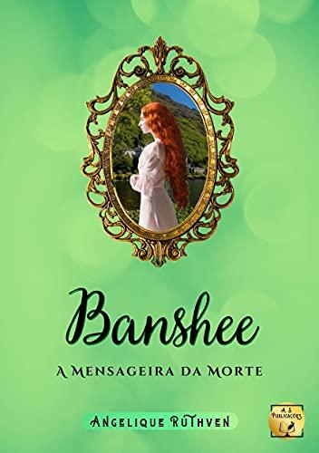 Banshee: A mensageira da morte: Conto da coletânea Serendipidade