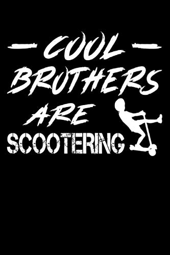 Cool Brothers are Scootering: Scootering Brother & Scootering Notebook 6' x 9' Brother Gift for & Scooter