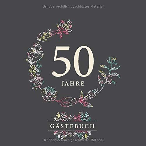 50 Jahre Gästebuch: Perfekt zur Feier des 50. Geburtstags | Schön verzierte Seiten zum...