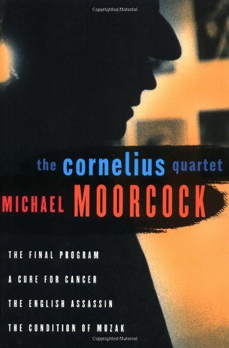 The Cornelius Quartet: The Final Program, A Cure for Cancer, The English Assassin, The Condition of Muzak (Final Programme)