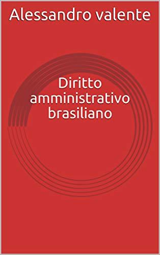 Diritto amministrativo brasiliano (Italian Edition)