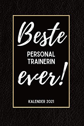 Beste Personal Trainerin Ever Kalender 2021: Din A5 I Taschenkalender 2021 I Buchkalender 2021 I Schönes Geschenk Kollegen & Familie I Schwarze Lederoptik