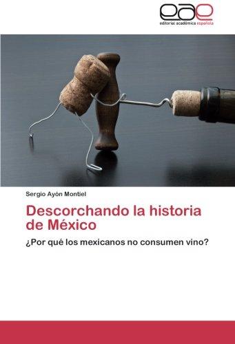 Descorchando La Historia de Mexico