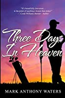 Three Days In Heaven: Large Print Edition