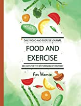 Daily Food and Exercise Journal For Women: 200 Days for the Best Version of Yourself and Healthy Life, Daily Food Journal For Women, Daily Exercise ... Loss, Meal and Exercise Planner (Volume 2)