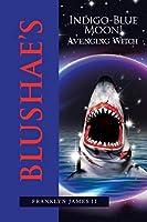 Blushae's Indigo-blue Moon!: Avenging Witch