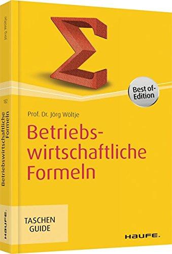 Betriebswirtschaftliche Formeln (Haufe TaschenGuide)