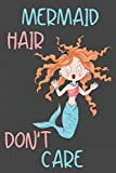 Mermaid Hair Don't Care: Funny Mermaid Gifts for Her: Blue Pink and Blue Mermaid Notebook for Girls and Women: Lined Mermaid Journal