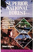 Superior National Forest: Complete Recreation Guide for Paddlers, Hikers, Anglers, Campers, Mountain Bikes, and Skiers