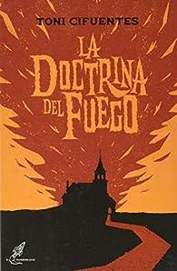 La doctrina del fuego par Antonio Cifuentes Frías