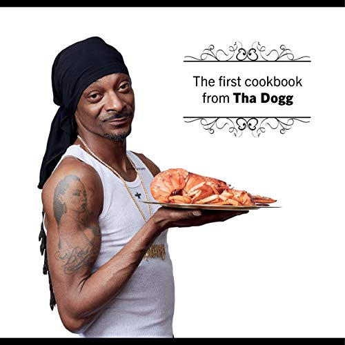From Crook to Cook: Platinum Recipes from Tha Boss Dogg's Kitchen: (Snoop Dogg Cookbook, Celebrity Cookbook with Soul Food Recipes)