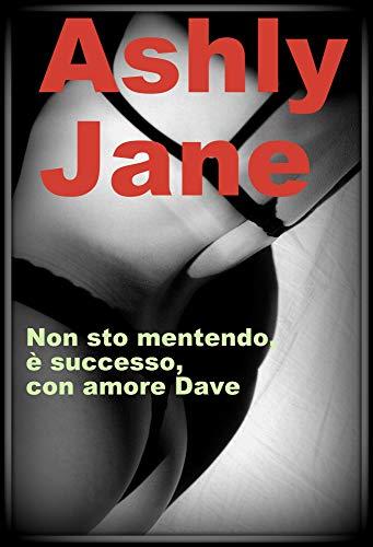 No miento, pasó, con amor Dave de Ashly Jane