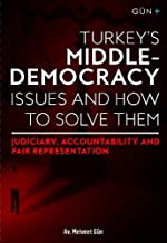 Livres TURKEY'S MIDDLE-DEMOCRACY ISSUES and HOW TO SOLVE THEM:: Judiciary, Accountability and Fair Representation PDF