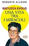 Natuzza Evolo: Una vita tra i miracoli