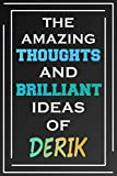 The Amazing Thoughts And Brilliant Ideas Of Derik: Personalized Name Journal for Derik | Composition Notebook | Diary | Gradient Color | Glossy Cover | 108 Ruled Sheets