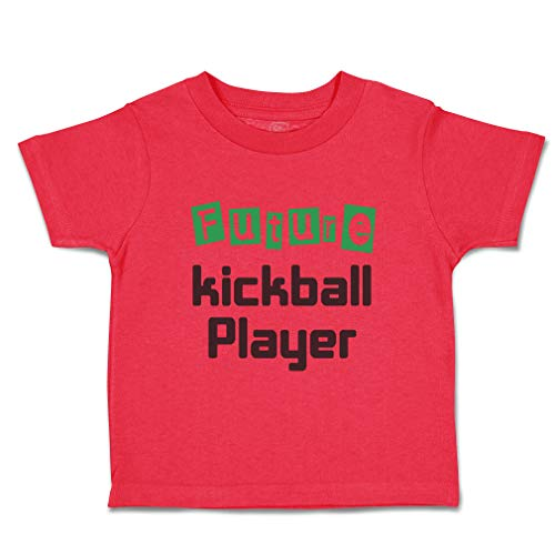 Custom Baby & Toddler T-Shirt Future Kickball Player Sport Cotton Boy & Girl Clothes Funny Graphic Tee Red Design Only 2T