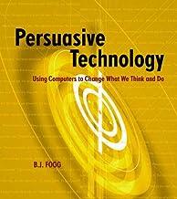 فناوری متقاعد کننده: استفاده از رایانه ها برای تغییر آنچه فکر می کنیم و انجام می دهیم (فن آوری های تعاملی)