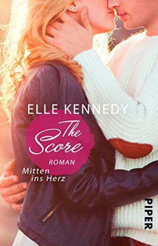 The Score – Mitten ins Herz: Roman (Off-Campus 3)