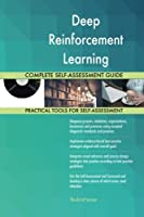 Deep Reinforcement Learning Complete Self-assessment Guide
