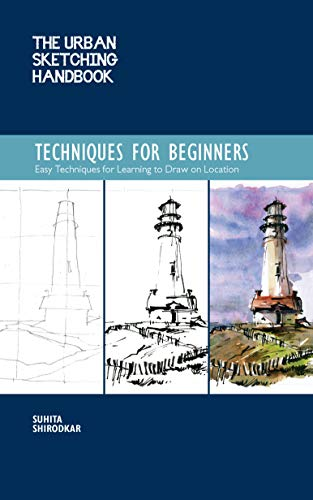 Compare Textbook Prices for The Urban Sketching Handbook: Techniques for Beginners: How to Build a Practice for Sketching on Location Urban Sketching Handbooks  ISBN 9781631599293 by Shirodkar, Suhita