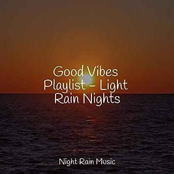 Good Vibes Playlist - Light Rain Nights