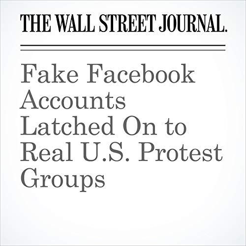 Fake Facebook Accounts Latched On to Real U.S. Protest Groups copertina
