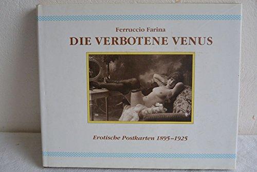 Die verbotene Venus. Erotische Postkarten 1895-1925